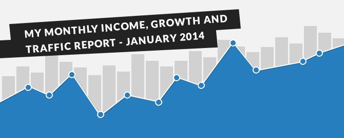 My Monthly Income, Growth and Traffic Report - January 2014