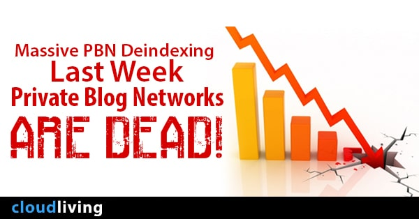 Massive PBN Deindexing Last Week: Private Blog Networks Are Dead!