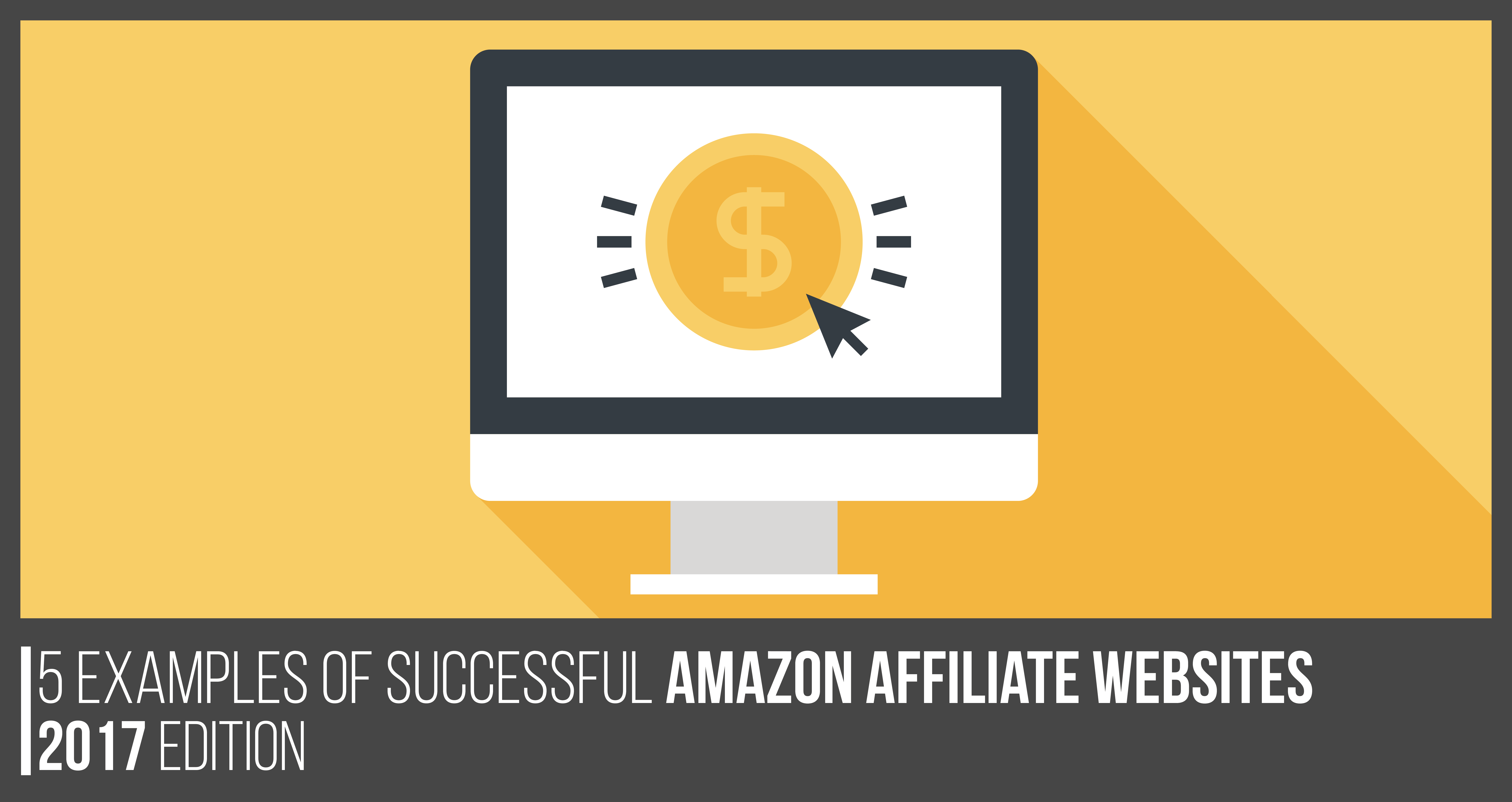 5 Great Examples of Successful Amazon Affiliate Websites